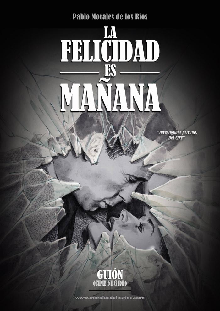La Felicidad es Mañana - Guión (Portada)